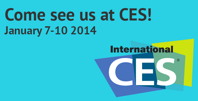 Come see us at CES 2014!
