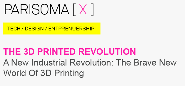 New Event: Why 3D Printing is not the revolution you expect @PARISOMA
