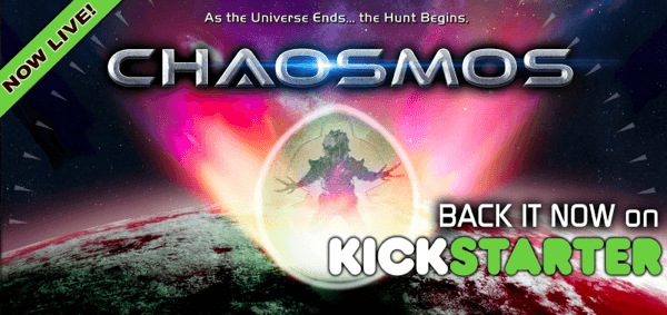 Awesome Kickstarter campaign: Chaosmos – As the Universe Ends, the Hunt Begins!