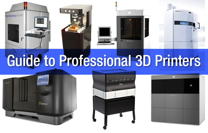 How to Choose your Next Professional 3D Printer