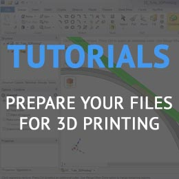Tutorials : Prepare Your Files for 3D Printing