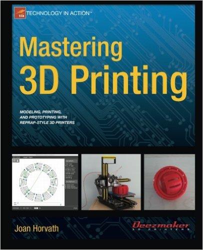 Mastering 3D printing book