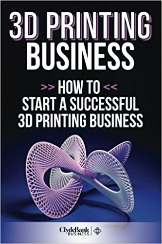 How to start a successful 3D printing business