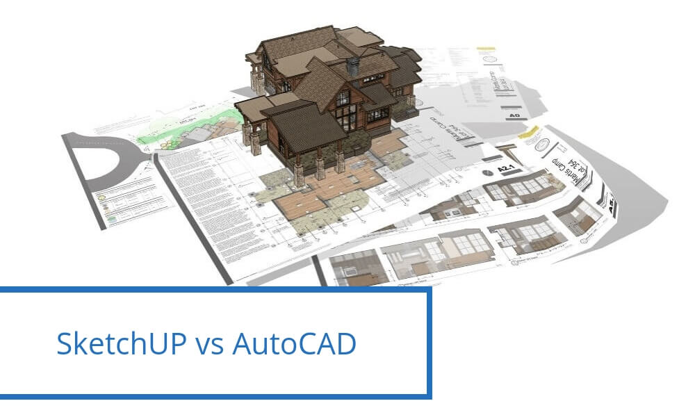 Design your project: SketchUp vs AutoCAD