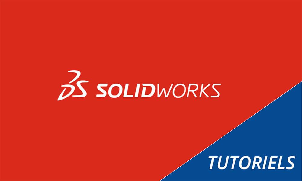 Les meilleurs tutoriels pour SolidWorks