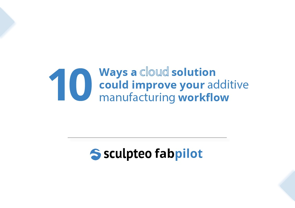 Discover how a Cloud-based software can help you to run your 3D printing factory