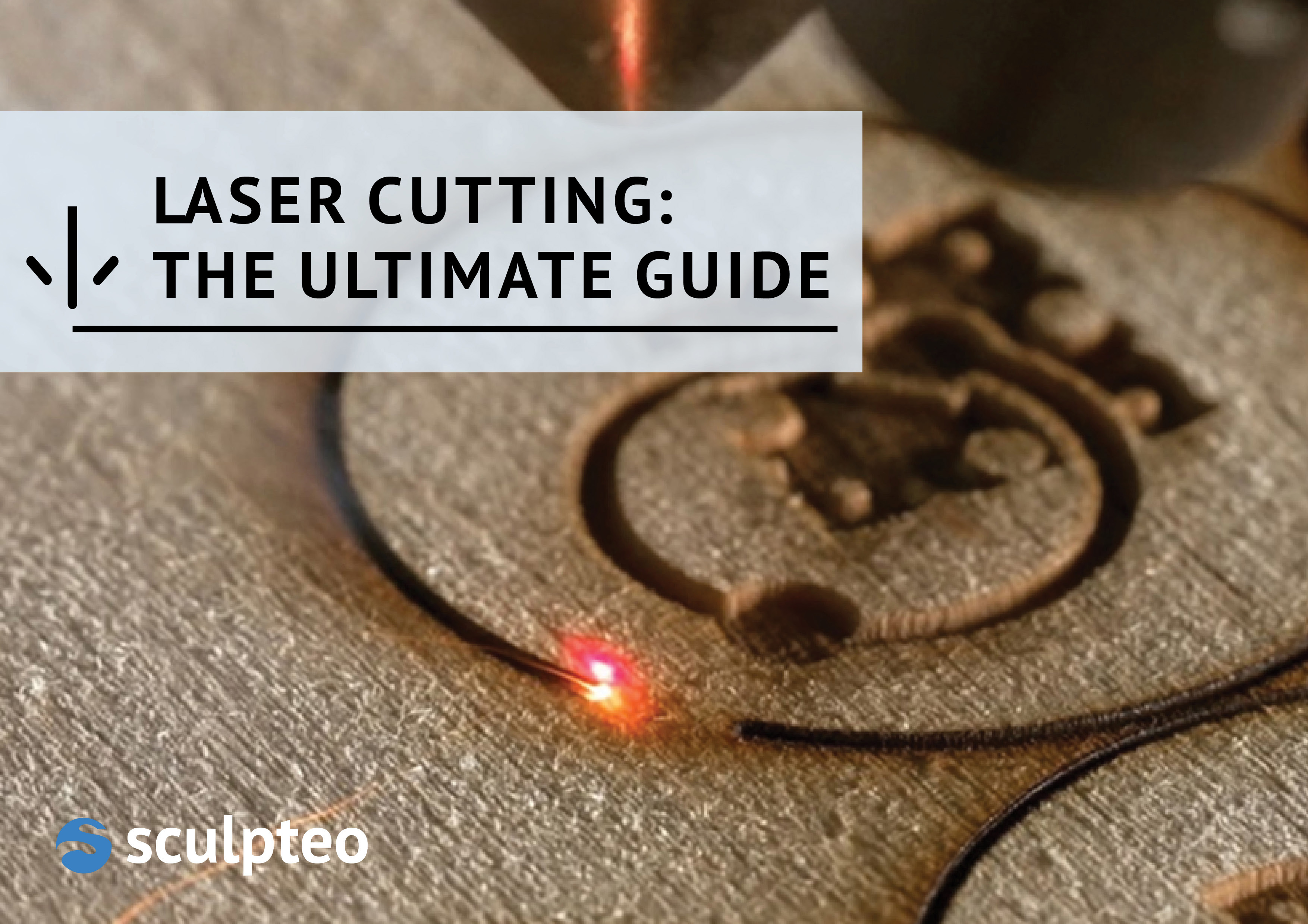 The ultimate guide of laser cutting