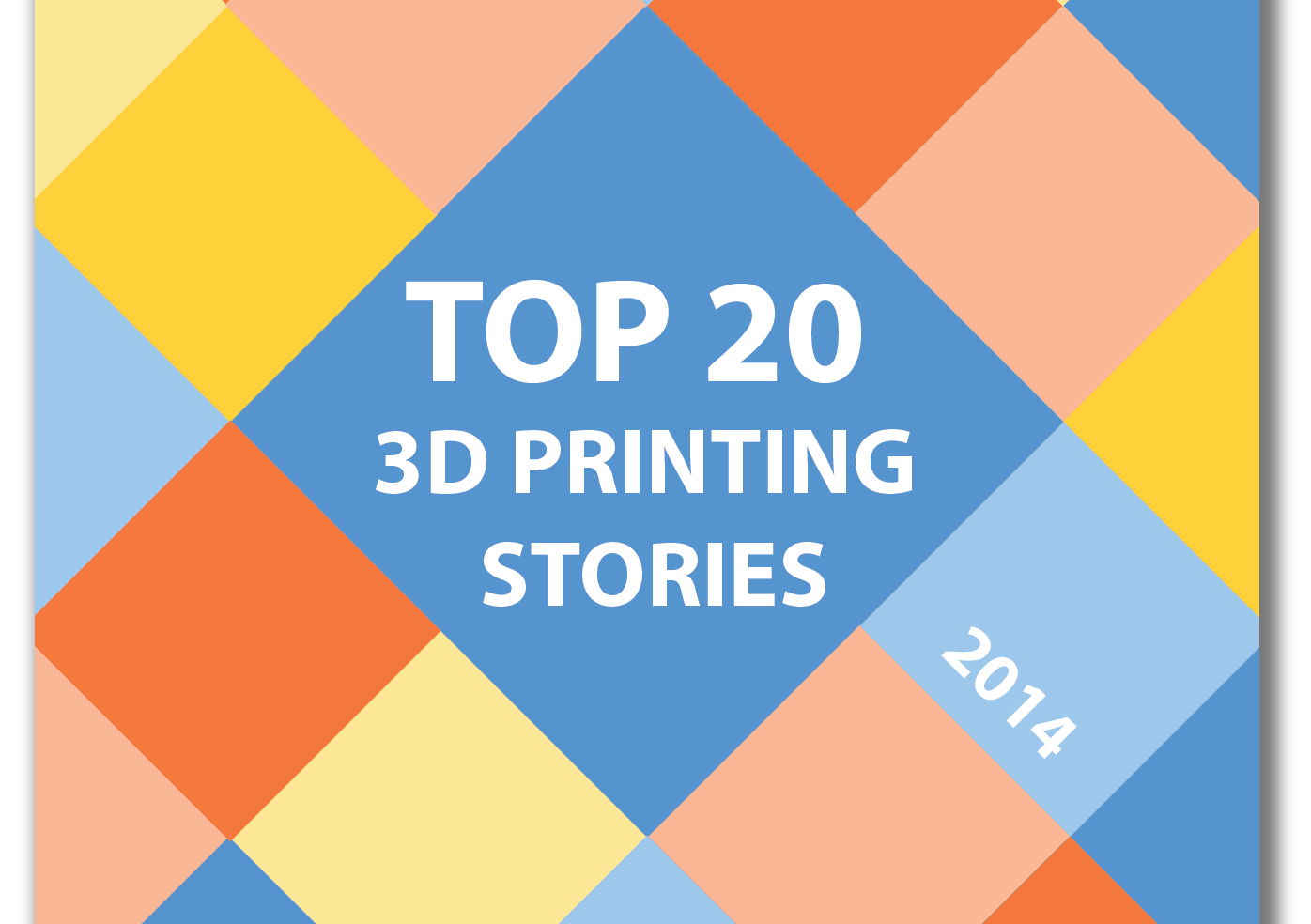 Die Top 20 3D-Druck Stories in 2014