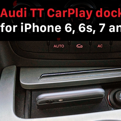 Audi TT CarPlay dock for iPhone 6/6s/7/8